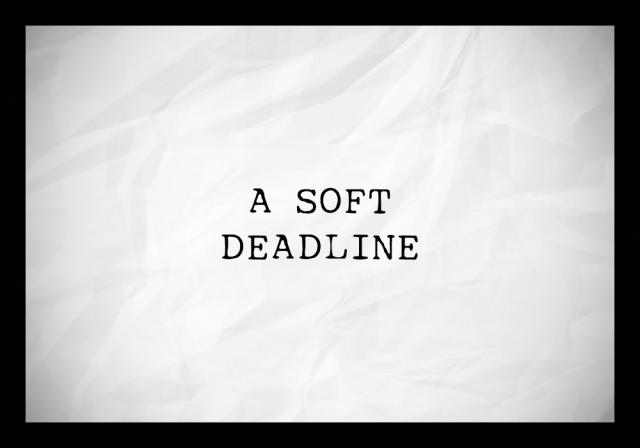 soft deadline