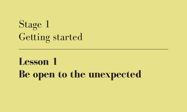 be open to the unexpected