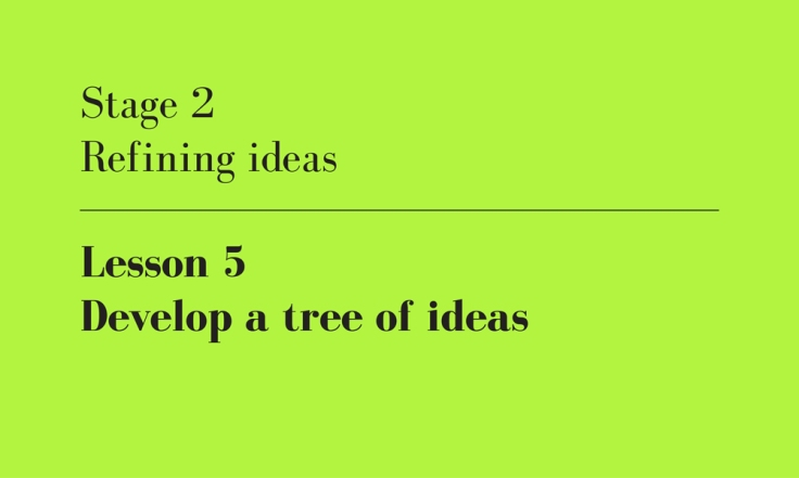 develop a tree of ideas