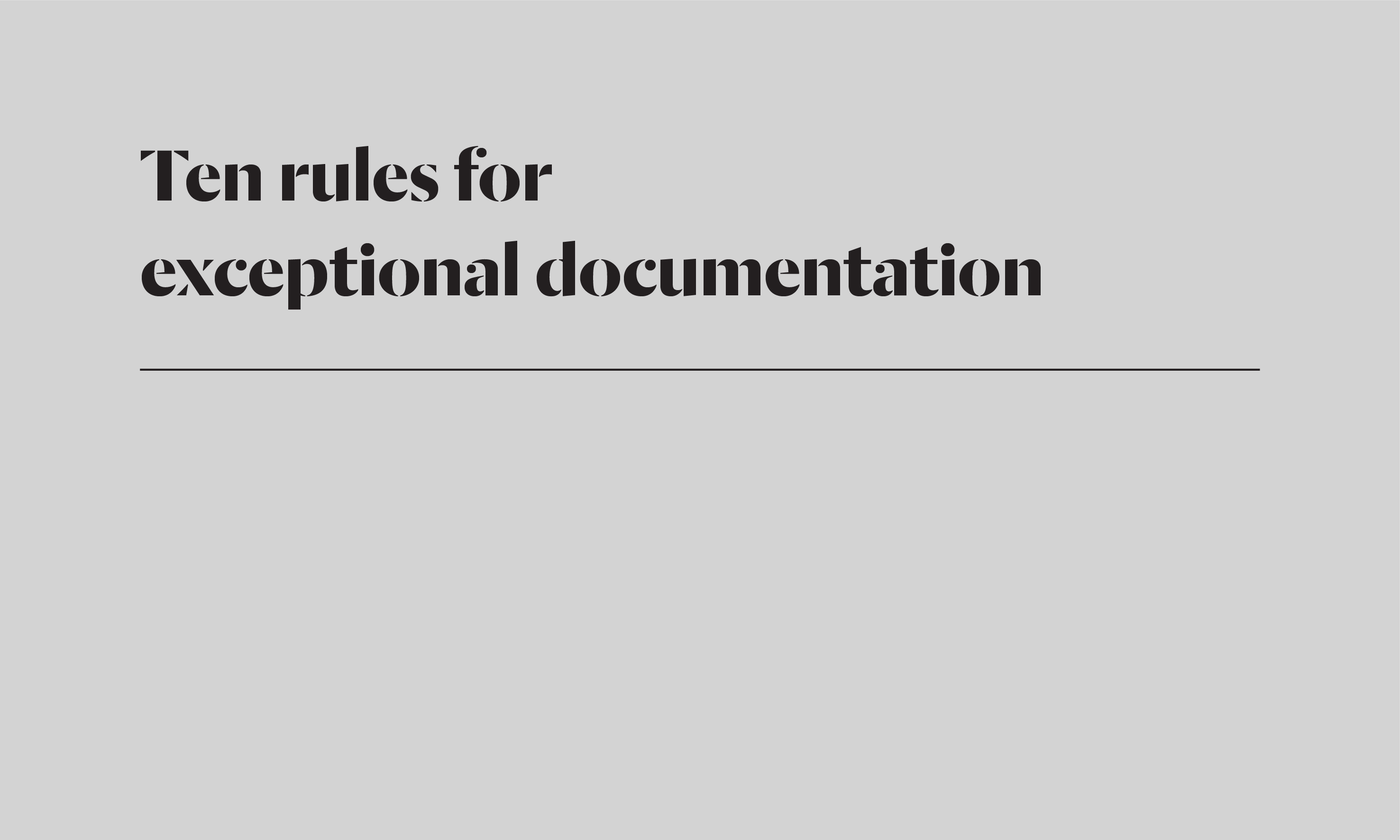 Ten rules for exceptional documentation